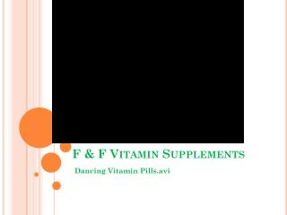 F & F Vitamin Supplements