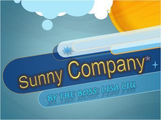 Sunny  Company *
