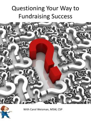 Questioning Your Way to  Fundraising Success