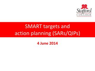 SMART targets and  action planning (SARs/QIPs)