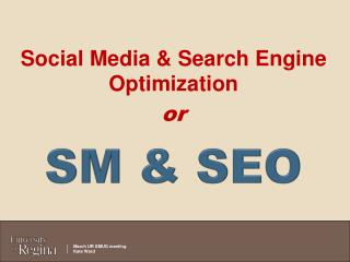 Social Media  &  Search Engine Optimization or