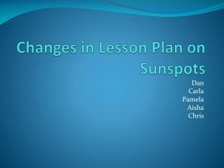 Changes in Lesson Plan on Sunspots