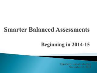 Smarter Balanced Assessments Beginning in 2014-15