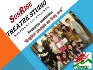 S un R ise theatre studio