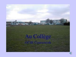 Au Coll ge GCSE Coursework
