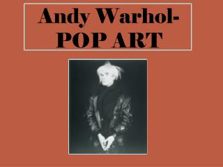 Andy Warhol- POP ART