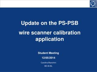 Update on the PS-PSB  wire scanner calibration application
