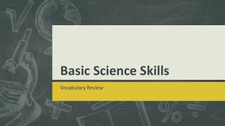 Basic Science Skills
