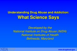 Understanding Drug Abuse and Addiction:   What Science Says