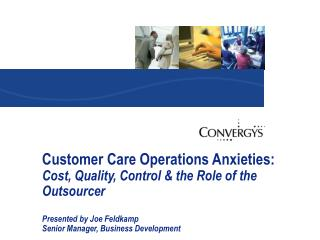 Customer Care Operations Anxieties: