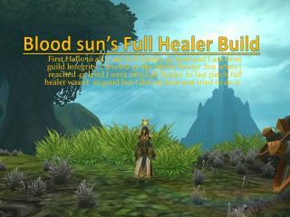 Blood sun�s Full Healer Build