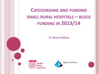 Categorising and funding small rural hospitals – block funding in 2013/14