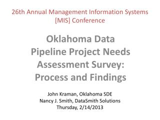 John  Kraman , Oklahoma SDE Nancy J. Smith,  DataSmith  Solutions Thursday,  2/14/2013