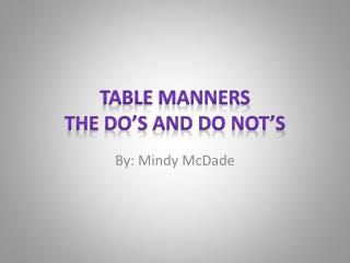 Table Manners The Do's and Do Not's