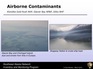 Airborne Contaminants Klondike Gold Rush NHP, Glacier Bay NP&P, Sitka NHP