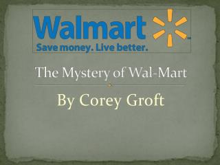 The Mystery of Wal-Mart