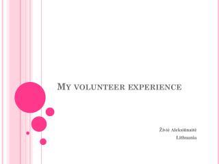 My volunteer experience