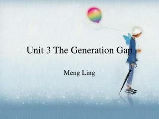 Unit 3 The Generation Gap