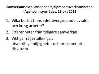 Samverkansavtal avseende hjälpmedelsverksamheten - Agenda insynsrådet, 23 okt 2012