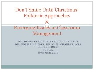 Don't Smile Until Christmas: Folkloric Approaches  & Emerging Issues in Classroom Management
