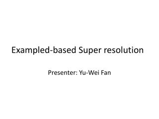 Exampled-based Super resolution