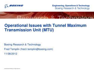 Operational Issues with Tunnel Maximum Transmission Unit (MTU)