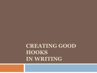 Creating Good Hooks in Writing