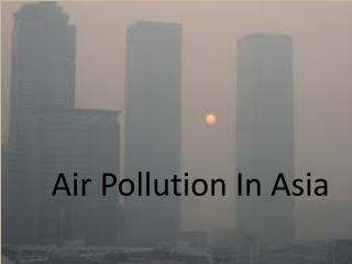 Air Pollution In Asia