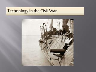 Technology in the Civil War