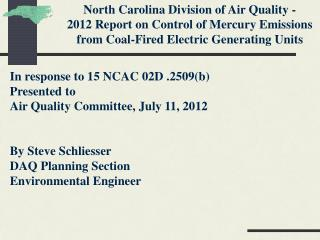 In response to 15 NCAC 02D .2509(b) Presented  to Air Quality Committee,  July  11,  2012