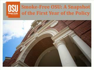 Smoke-Free OSU: A Snapshot of the First  Y ear of the Policy