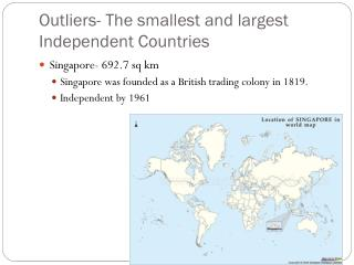 Outliers- The smallest and largest Independent Countries