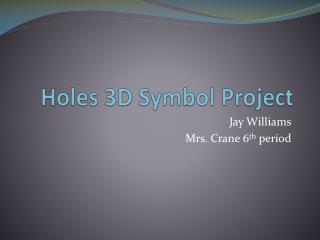 Holes 3D Symbol Project