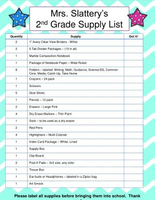 Mrs. Slattery's   2 nd  Grade Supply List