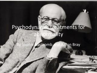 Psychodynamic treatments for abnormality