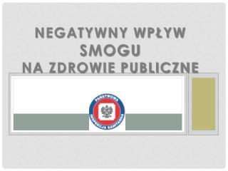 Negatywny wpływ  smogu  na zdrowie publiczne