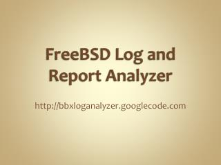 FreeBSD Log and Report Analyzer