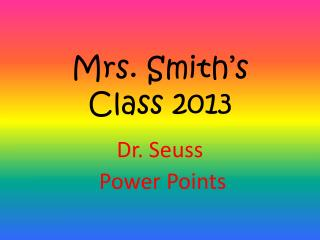 Mrs. Smith's  Class 2013