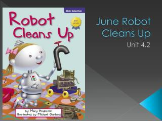 June Robot  Cleans Up
