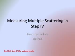 Measuring Multiple Scattering in Step IV