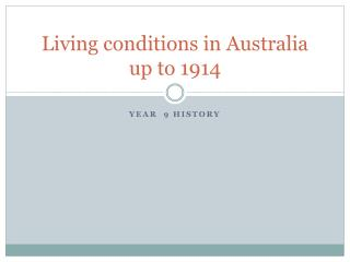 Living conditions in Australia up to 1914