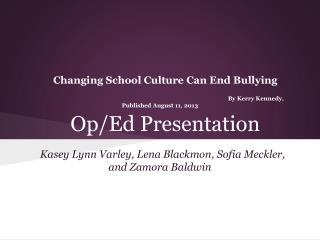 Changing School Culture Can End Bullying 						By Kerry Kennedy, Published August 11, 2013