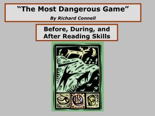 """ The Most  D angerous Game"" By Richard Connell"