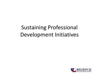 Sustaining Professional Development Initiatives