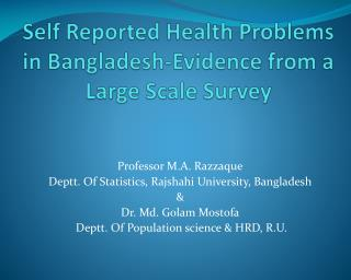 Self Reported Health Problems in Bangladesh-Evidence from a Large Scale Survey