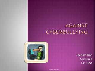 Against Cyberbullying