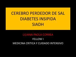 CEREBRO PERDEDOR DE SAL DIABETES INSIPIDA  SIADH