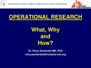 OPERATIONAL RESEARCH What, Why  and  How?