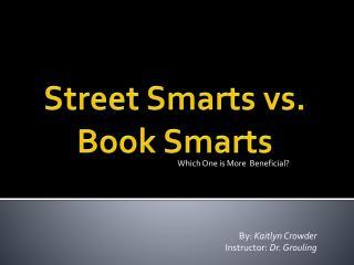 Street Smarts vs. Book Smarts