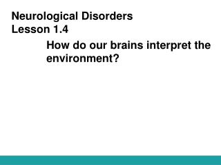 Neurological Disorders Lesson 1.4